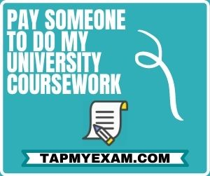 Pay Someone to do My University Coursework
